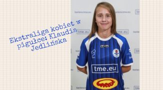 Ekstraliga kobiet w pigułce #8: Klaudia Jedlińska