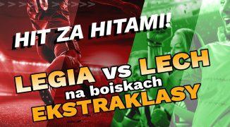 Hit nad hitami! Legia vs Lech na boiskach Ekstraklasy