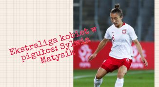 Ekstraliga kobiet w pigułce #10: Sylwia Matysik